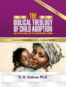 THE BIBLICAL THEOLOGY OF CHILD ADOPTION: A PALLIATIVE FOR CHRISTIAN COUPLES WITH THE CHALLENGE OF INFERTILITY
